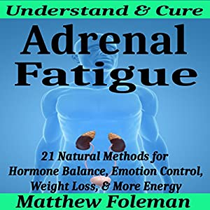 Adrenal Fatigue: Understand & Cure Audiobook