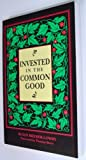 img - for Invested in the Common Good book / textbook / text book