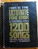 img - for This Is The Ultimate Fake Book, Vol. 1 - It Contains Over 1200 Songs - For Piano, Organ, Guitar & All 'c' Instruments book / textbook / text book