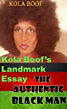 THE AUTHENTIC BLACK MAN: Kola Boof's Landmark Essay