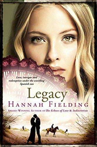 Legacy: Love, Intrigue and Redemption Under the Scorching Spanish Sun (Andalucian Nights Trilogy) by [Fielding, Hannah]
