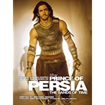 We Make Our Own Destiny: Behind the Scenes of Prince of Persia: The Sands of Time: Foreword: Jerry Bruckheimer; Afterword: Jake Gyllenhaal (Disney Editions Deluxe (Film))