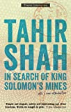 Front cover for the book In Search of King Solomon's Mines by Tahir Shah