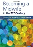 Becoming a Midwife in the 21st Century