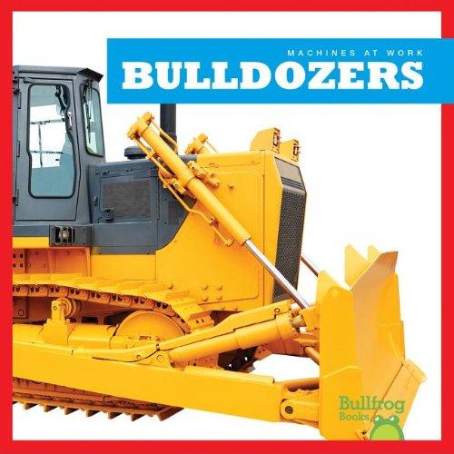 Bulldozers (Bullfrog Books: Machines at Work) by Jump!