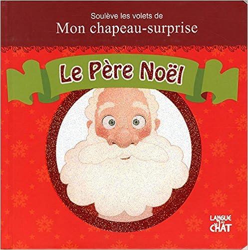 Lire Soulève les volets de mon chapeau-surprise - Le Père Noël pdf