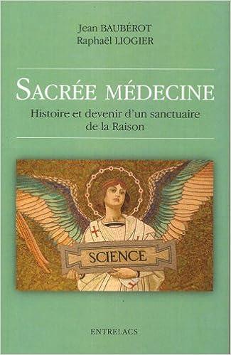 Read Sacrée médecine : Histoire et devenir d'un sanctuaire de la Raison pdf, epub ebook