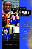 Bring Your A Game to Work (Teen Version)