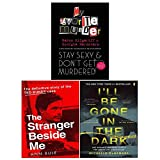 : Stay Sexy and Dont Get Murdered [Hardcover], The Stranger Beside me, I ll Be Gone in the Dark 3 Books Collection Set