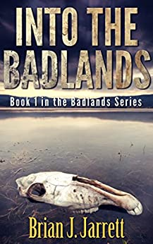 Into the Badlands by [Jarrett, Brian J.]