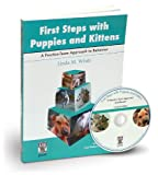 First Steps with Puppies and Kittens : A Practice-Team Approach to Behavior, White, Linda M., 158326101X