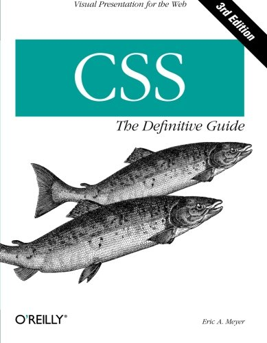 CSS: The Definitive Guide by O'Reilly Media