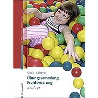 Übungssammlung Frühförderung: Kinder von 0–6 heilpädagogisch fördern (Beiträge zur Frühförderung interdisziplinär)