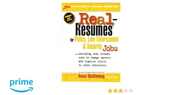 Real-Resumes for Police, Law Enforcement & Security Jobs (Real-Resumes Series)
