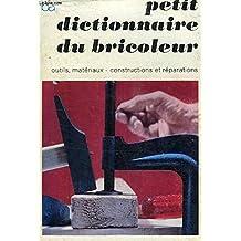 Petit dictionnaire du bricoleur