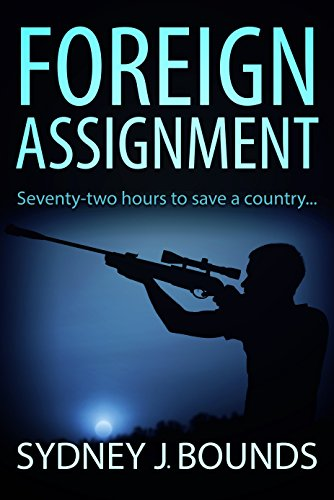 Foreign Assignment: A taut political thriller by [Bounds, Sydney J.]