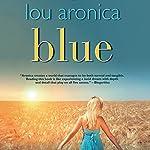 Blue | Lou Aronica