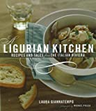 Front cover for the book A Ligurian Kitchen: Recipes And Tales from the Italian Riviera by Laura Giannatempo