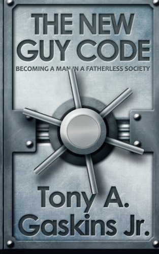 The New Guy Code: Becoming A Man In A Fatherless Society