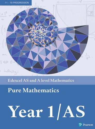 Edexcel AS and A level Mathematics Pure Mathematics Year 1/AS Textbook + e-book (A level Maths and Further Maths 2017)