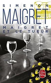 Maigret et le tueur par Simenon
