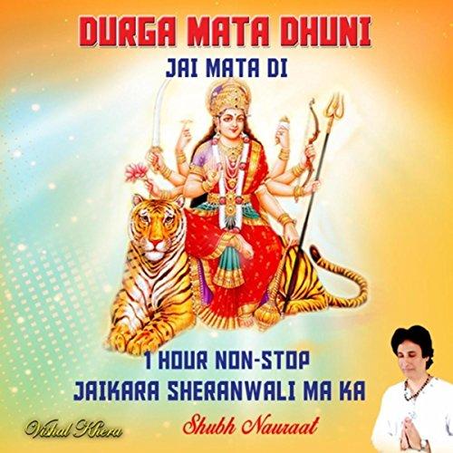 Durga Mata Dhuni Jai Mata Di (1 Hour Non-Stop Jaikara Sheranwali Ma Ka Shubh Nauraat)