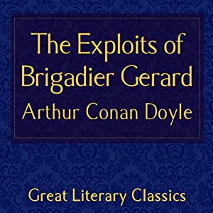 The Exploits of Brigadier Gerard Audiobook