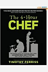 The 4-Hour Chef: The Simple Path to Cooking Like a Pro, Learning Anything, and Living the Good Life by Timothy Ferriss (2012) - Print