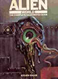Alien World: The Complete Illustrated Guide