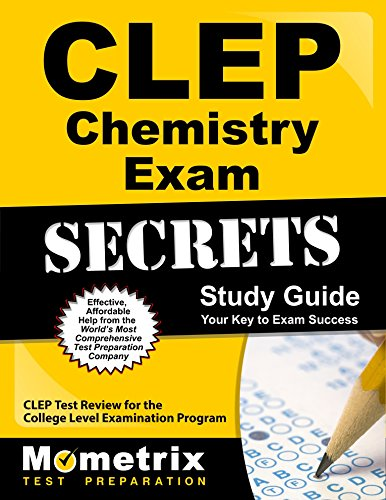 CLEP Chemistry Exam Secrets Study Guide: CLEP Test Review for the College Level Examination Program