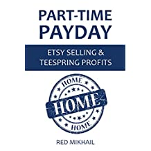Part-Time Payday: Etsy Selling & Teespring Profits - 2 in 1 Home Based Income Bundle