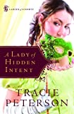 A Lady of Hidden Intent, Tracie Peterson, 0764201468