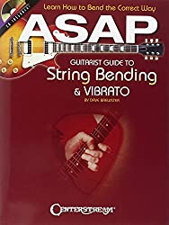 ASAP Guitarist Guide to String Bending & Vibrato: Learn How to Bend the Correct Way