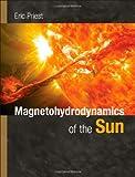 Magnetohydrodynamics of the Sun