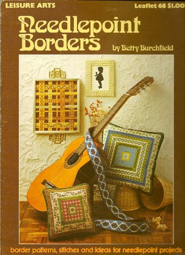 Needlepoint borders: Border patterns, stitches and ideas for needlepoint projects (Leisure Arts leaflet 68) ()