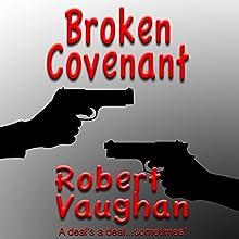 The Broken Covenant: When Honor Dies, Book 3 Audiobook by Robert Vaughan Narrated by Thomas Block