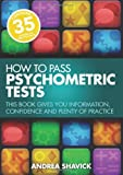 How to Pass Psychometric Tests, Andrea Shavick, 184528447X