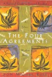 The Four Agreements: A Practical Guide to Personal Freedom (A Toltec Wisdom Book) (print edition)