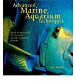 img - for Advanced Marine Aquarium Techniques: Guide to Successful Professional Marine Aqu book / textbook / text book