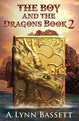 The Boy And The Dragons: Book 2 (The Boy And The Clock Book)