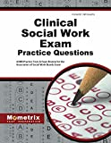 Clinical Social Work Exam Practice Questions: ASWB Practice Tests & Review for the Association of Social Work Boards Exam
