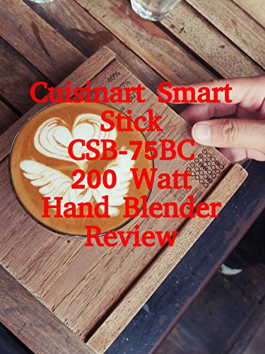 Review: Cuisinart Smart Stick CSB-75BC 200 Watt Hand Blender Review