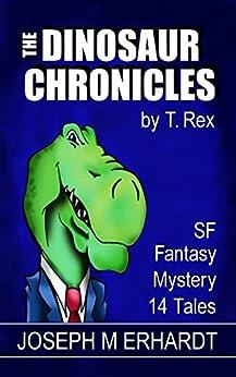 The Dinosaur Chronicles by [Erhardt, Joseph]