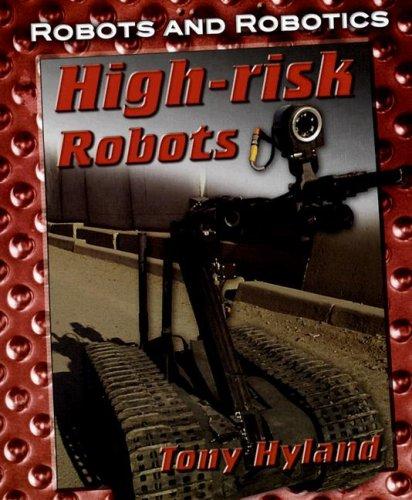 Download High-Risk Robots (Robots and Robotics) PDF