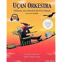 Uçan Orkestra - Müzikli ve Sesli Kitap: Orkestra İçin Müzikal Bir Peri Masalı