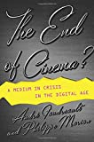 The End of Cinema? : A Medium in Crisis in the Digital Age, Gaudreault, André and Marion, Philippe, 0231173571