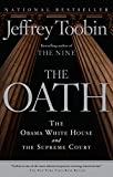 img - for The Oath: The Obama White House and The Supreme Court book / textbook / text book