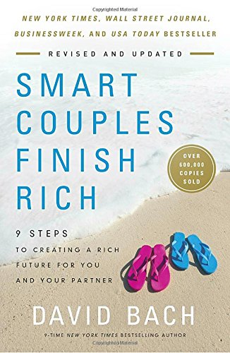Smart Couples Finish Rich, Revised and Updated: 9 Steps to Creating a Rich Future for You and Your Partner