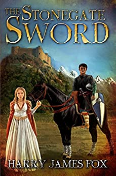 The Stonegate Sword: (Stonegate #1) by [Fox, Harry James]