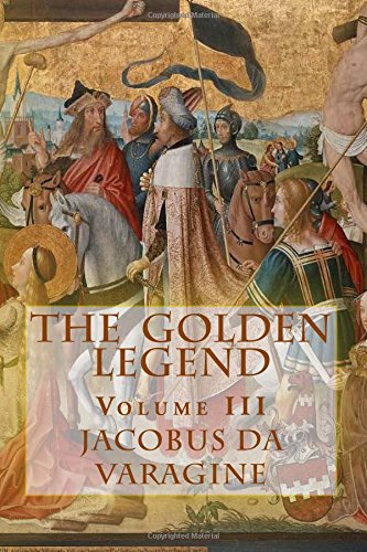 Download The  Golden Legend: (Aurea Legenda) (Volume 3) ebook
